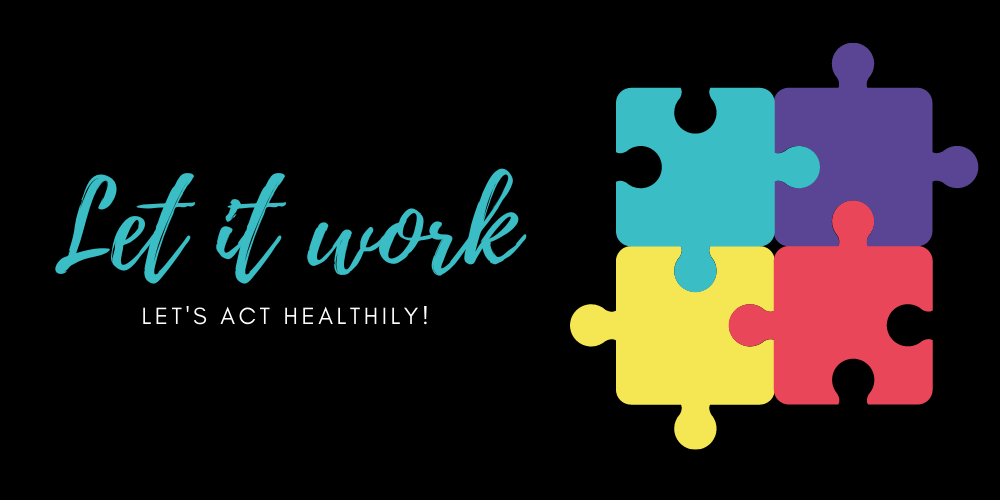 Let it work – let's act healthily